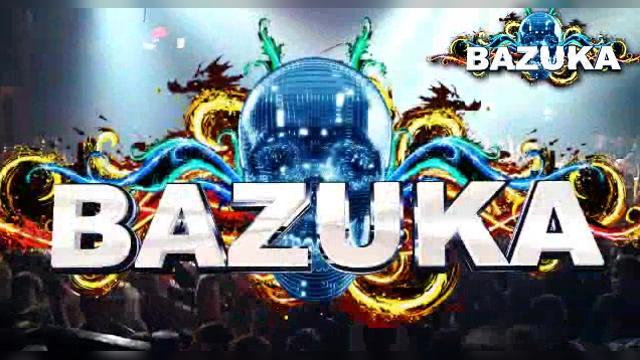 BAZUKA - Fire Bitchez